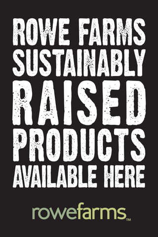 Rowe farms sustainable raised products available here