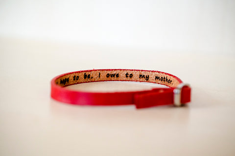 All That I Am or Ever Hope To Be, I Owe to My Mother -  Hidden Message Skinny Adjustable Leather Bracelet