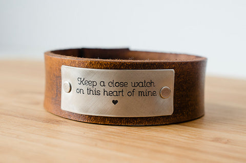 Keep A Close Watch on This Heart of Mine - Leather Cuff