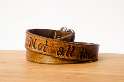 Not all those who wander are lost - Wide Leather Wrap Bracelet