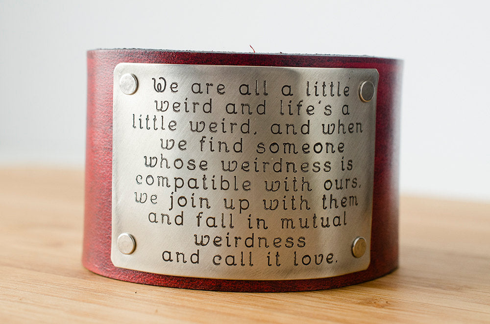Love is Mutual Weirdness Dr. Seuss Quote on Wide Leather Cuff