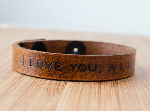 I Love You, A lot A lot -Leather Cuff