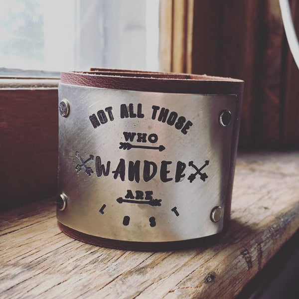 Not All Those Who Wander are Lost Engraved Wide Leather Cuff