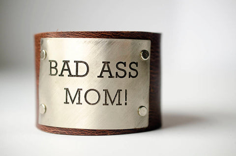 Bad Ass Mom! Wide Leather Cuff
