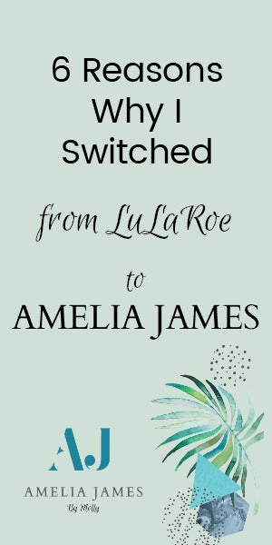 6 Reasons Why I Switched from LuLaRoe to Amelia James