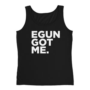 EGUN GOT ME. WOMEN'S TANK (BLACK)