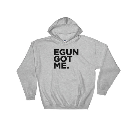 EGUN GOT ME. HOODED SWEATSHIRT (HEATHER GREY)
