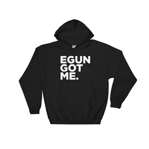 EGUN GOT ME. HOODED SWEATSHIRT (BLACK)