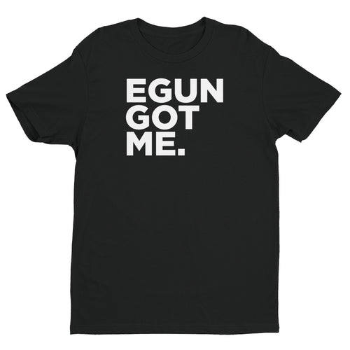 EGUN GOT ME. UNISEX (BLACK)