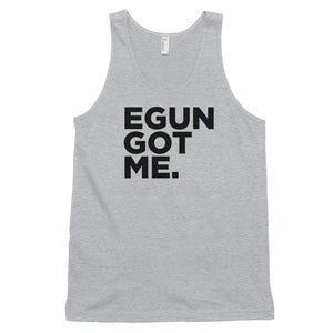 EGUN GOT ME. UNISEX TANK (HEATHER GREY)