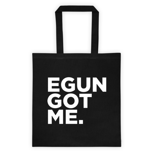 EGUN GOT ME. TOTE BAG (BLACK)
