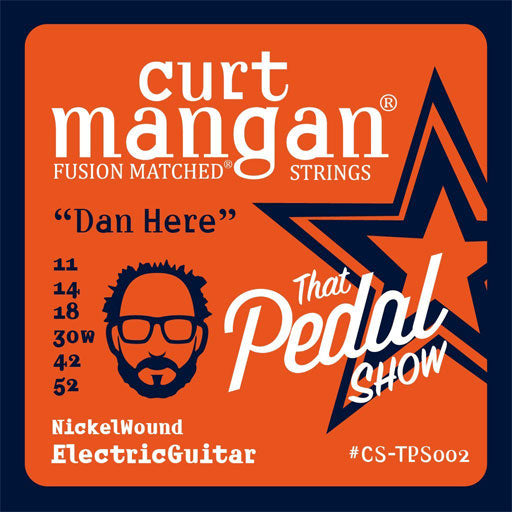 Curt Mangan 'That Pedal Show' Signature Guitar Strings – 11-52 Dan Set - Dynamic Music Distribution