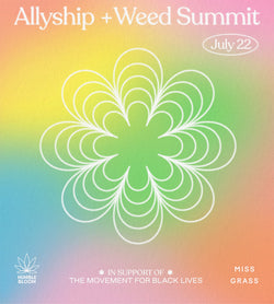 Allyship + Weed Summit—Welcome