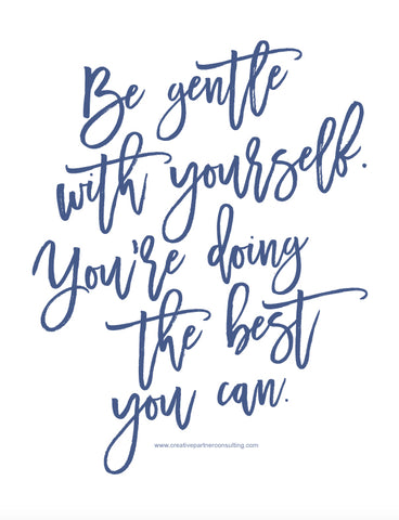 be gentle with yourself