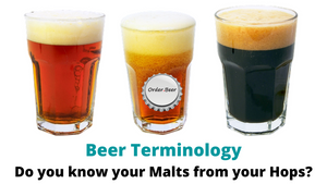 Beer Terminology: Do you know your Malts from your Hops?