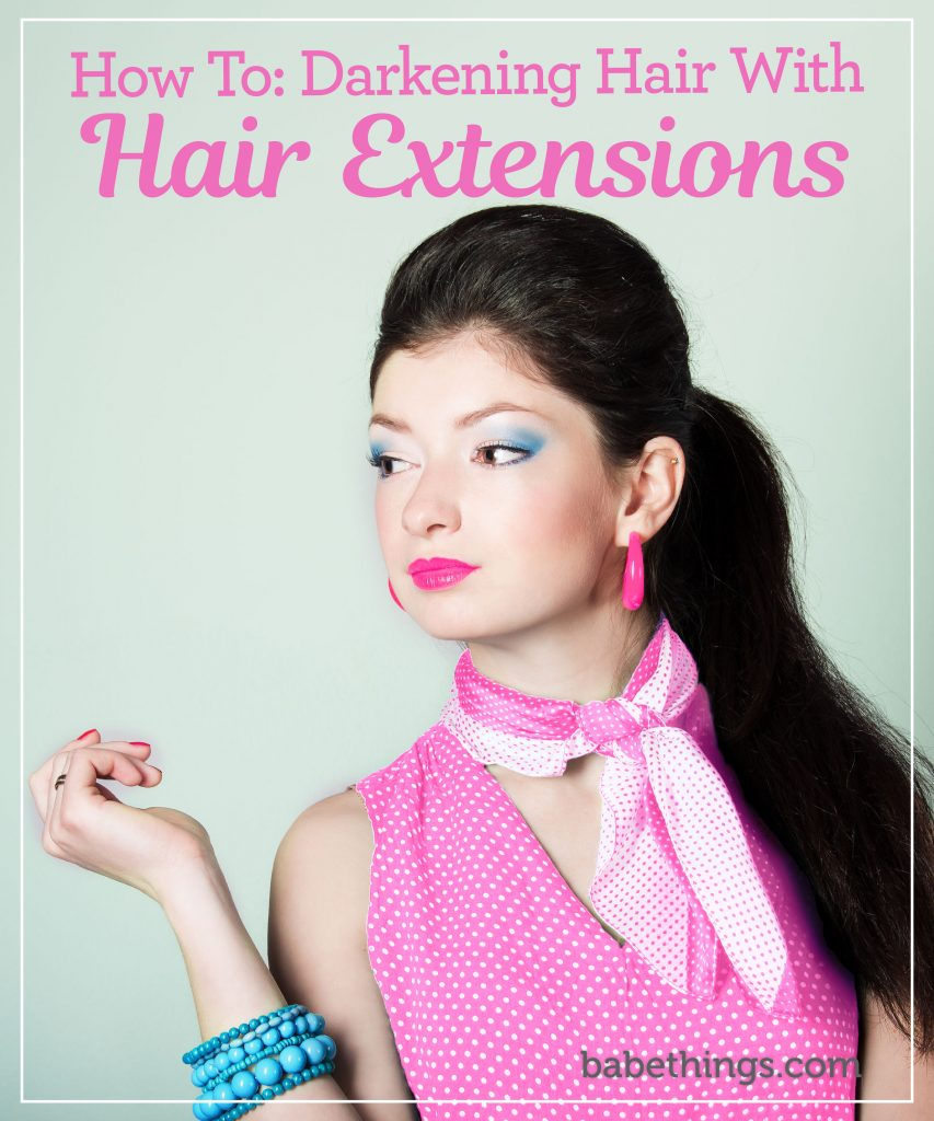 How To: Darkening Hair with Hair Extensions