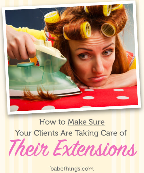 How to Make Sure Your Clients Are Taking Care of Their Extensions