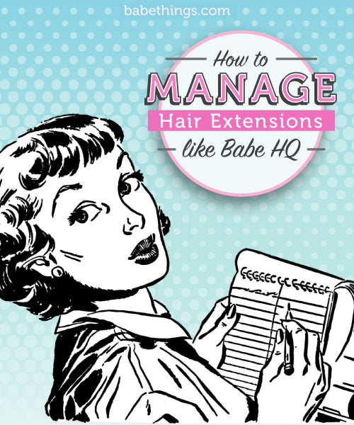 How to Manage Hair Extensions like Babe HQ