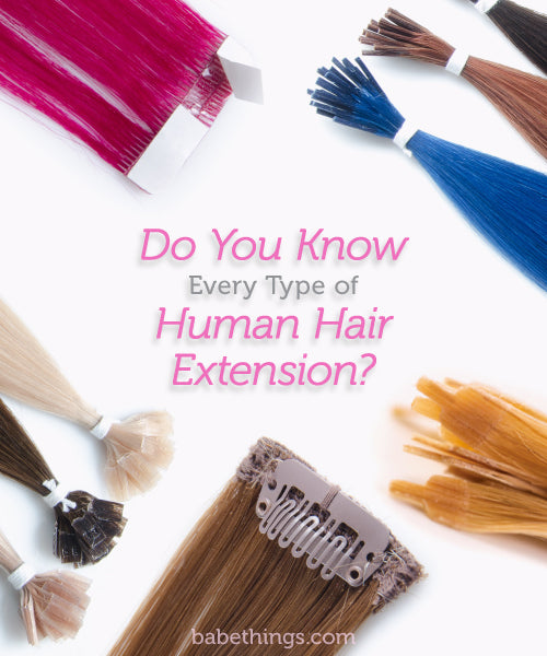 Do You Know Every Type Of Human Hair Extension Hair