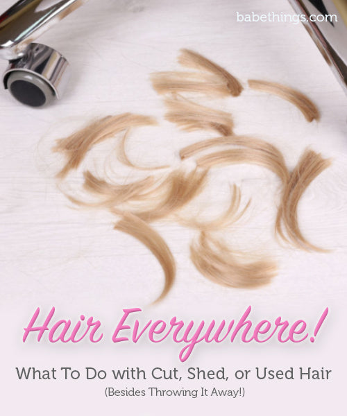 What To Do with Cut, Shed, or Used Hair  (Besides Throwing It Away!)