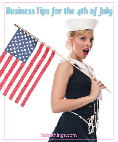 Business Tips for the 4th of July