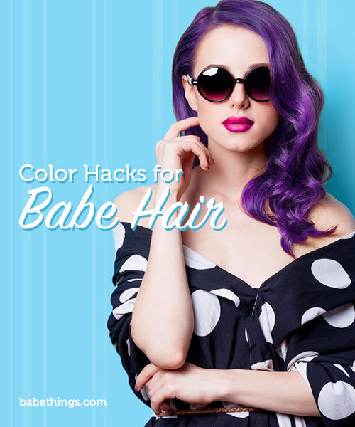 Color Hacks for Babe Hair