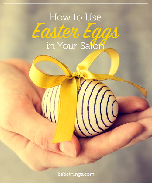 How to Use Easter Eggs in Your Salon