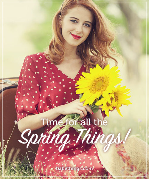 Time for All the Spring Things!