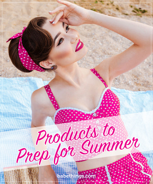 Products to Prep for Summer