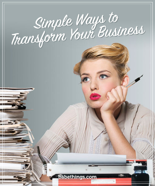Simple Ways to Transform Your Business