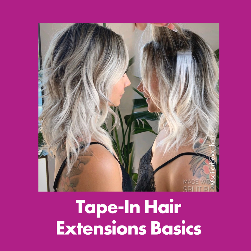 Tape-In Hair Extension Basics