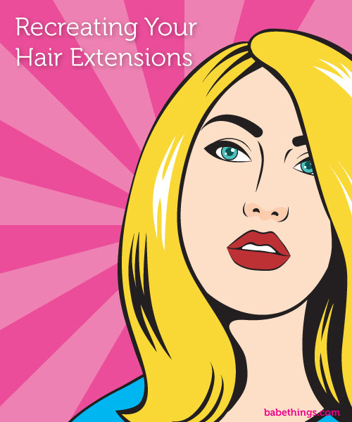 Recreating Your Hair Extensions