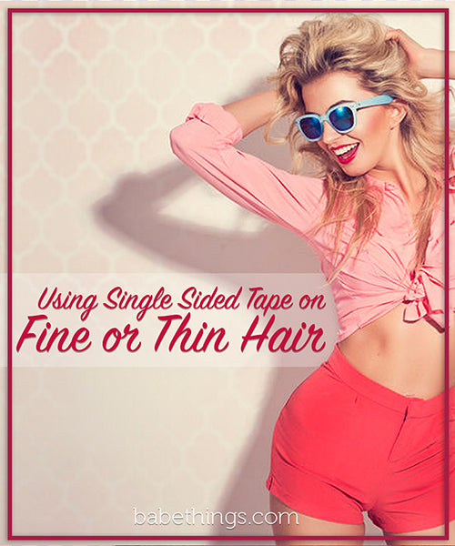 Using Single Sided Tape on Fine or Thin Hair