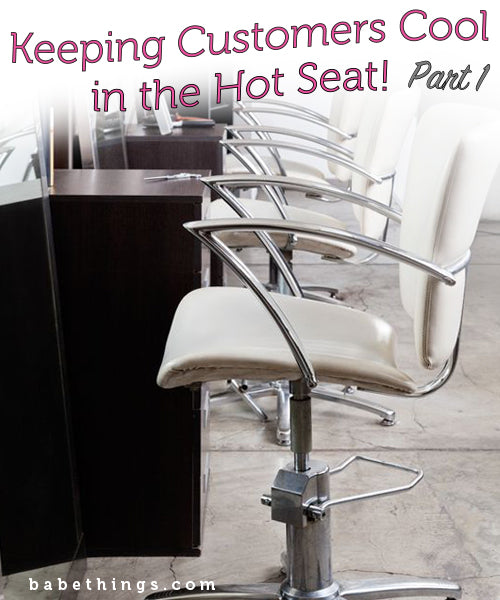 Keeping Customers Cool in the Hot Seat!