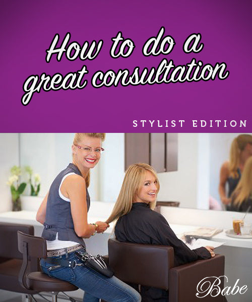 How to have a great consultation - for stylists