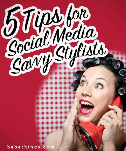 Tips for Social Media Savvy Stylists