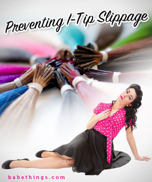 Preventing I-Tip Hair Extensions from Slipping