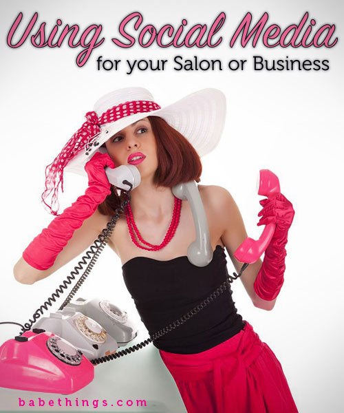 Using Social Media for your Salon/Business
