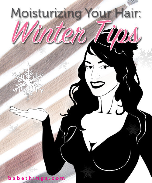 Moisturizing Your Hair: Winter Tips