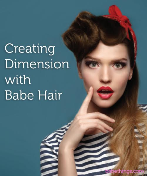 Creating Dimension with Babe Hair