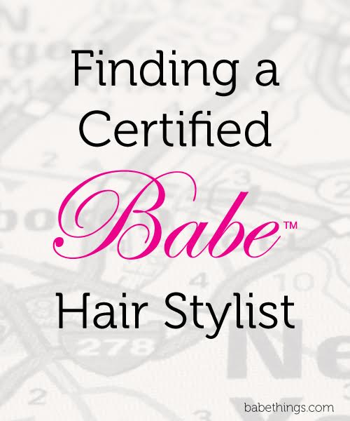 Finding a Certified Babe Hair Stylist