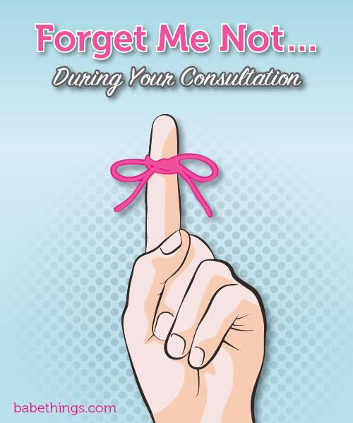 Forget Me Not… During Your Consultation