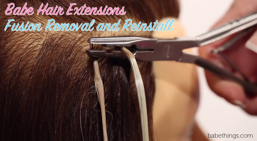 Babe Hair Extensions Fusion Removal and Reinstall