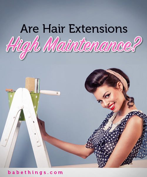 Are Hair Extensions High Maintenance?