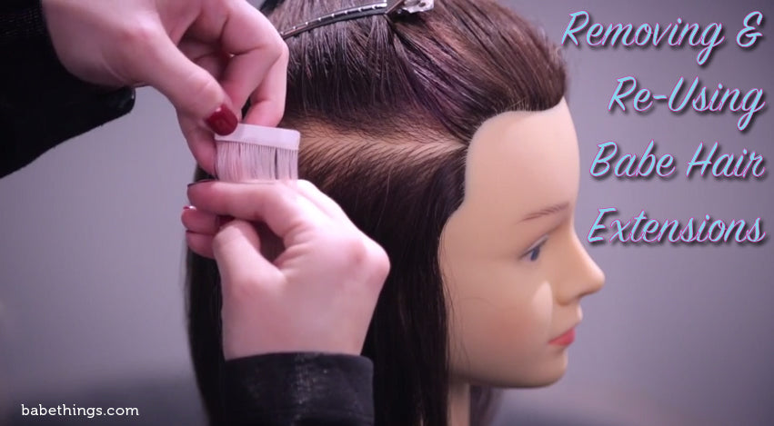 Removing And Reusing Babe Hair Extensions Hair Extensions Gossip