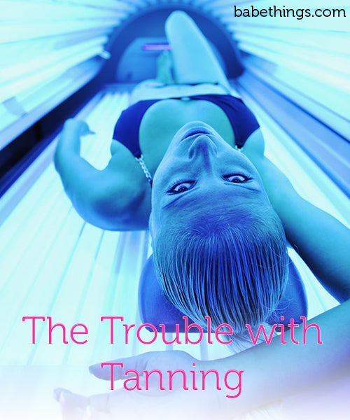 The Trouble with Tanning