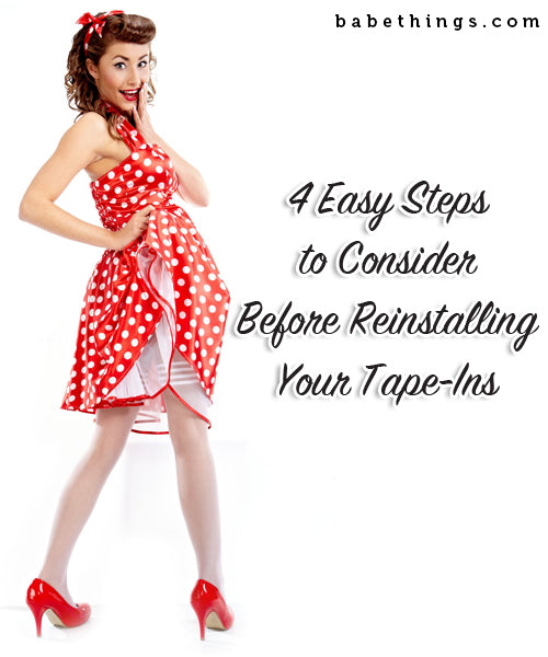 4 Easy Steps to Consider Before Reinstalling Your Tape-Ins