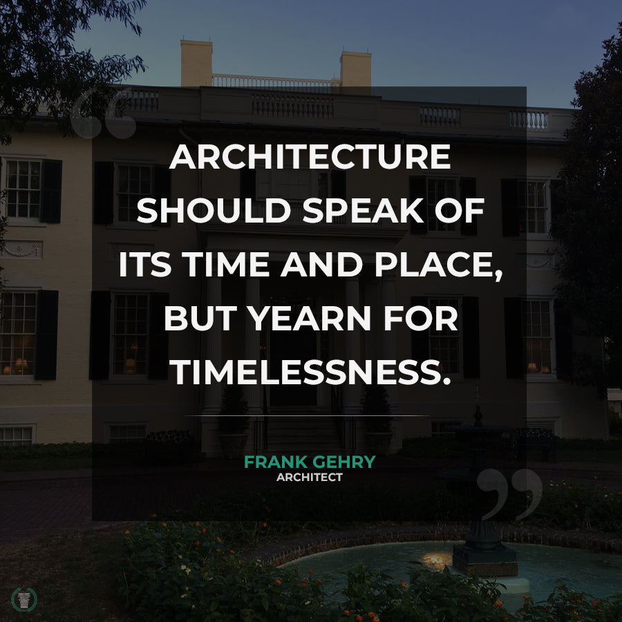 Quote by Architect, Frank Gehry - Brockwell Incorporated - ColumnsDirect.com