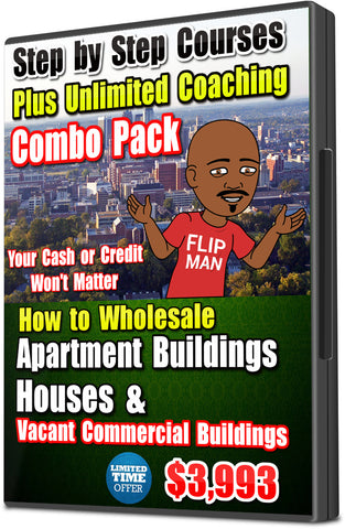 Combo Pack of Wholesaling Houses And Apartments Plus Wholesaling Vacant Commercial Buildings (Unlimited Coaching Included)
