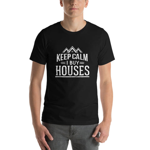 Keep Calm I Buy Houses (Short-Sleeve Unisex T-Shirt)